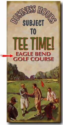 Business Hours Subject to Tee Time Personalized Golf Sign